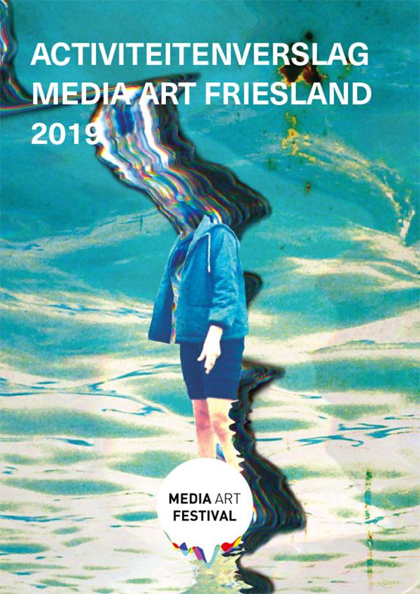 Activiteitenrapport Media Art Friesland 2019
